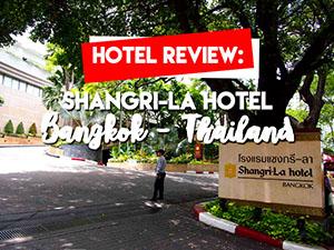 Hotel Review: Shangri-La Hotel, Bangkok – Thailand