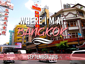 Where I'm At: Bangkok – September 2016