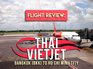 Flight Review: Thai Vietjet – Bangkok (BKK) to Ho Chi Minh City
