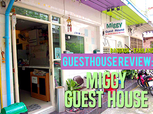 Guesthouse Review: Miggy Guest House, Bangkok – Thailand