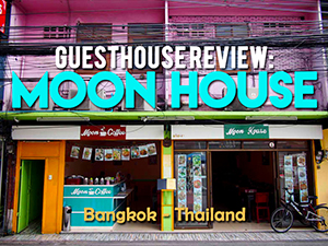 Guesthouse Review: Moon House, Bangkok – Thailand