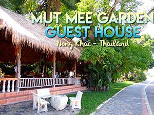 Guesthouse Review: Mut Mee Garden Guest House, Nong Khai – Thailand