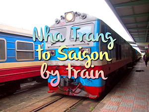 Nha Trang to Saigon by train