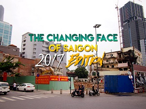 The changing face of Saigon – 2017 edition