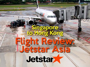 Flight Review: Jetstar Asia – Singapore to Hong Kong