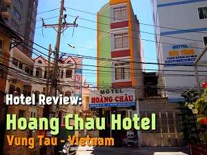 Hotel Review: Hoang Chau Motel, Vung Tau – Vietnam