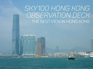 sky100 Hong Kong Observation Deck – the best view in Hong Kong