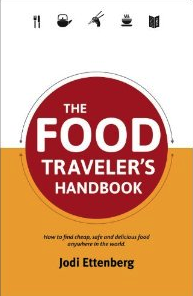 The Food Traveler's Handbook by Jodi Ettenberg