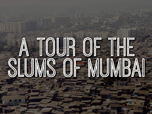 A tour of the slums of Mumbai