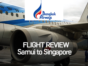 Flight Review: Bangkok Airways - Samui to Singapore