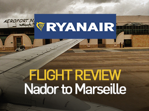Flight Review: Ryanair - Nador (Morocco) to Marseille (France)