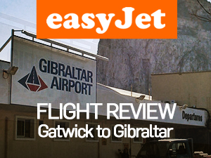 Flight Review: easyJet - Gatwick to Gibraltar