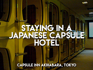 Staying in a capsule hotel in Tokyo