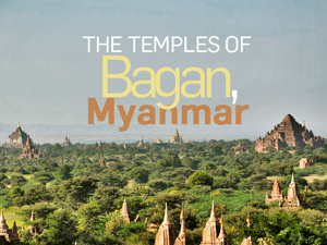 The temples of Bagan – Myanmar
