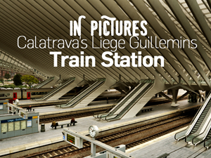 In Pictures: Calatrava's Liège-Guillemins train station