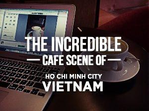 Ho Chi Minh City Cafes