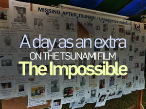 A day as an extra on the tsunami film, The Impossible