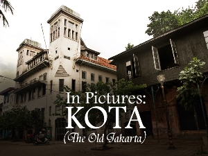 In Pictures: Kota (Old Jakarta)