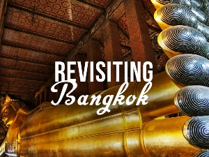 Revisiting Bangkok