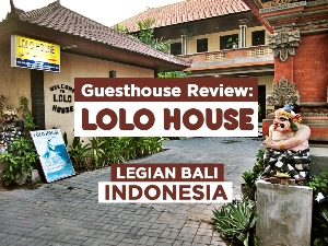 Guesthouse Review: Lolo House, Legian Bali - Indonesia