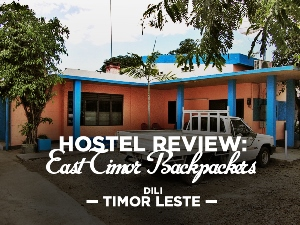 Hostel Review: East Timor Backpackers, Dili - Timor-Leste