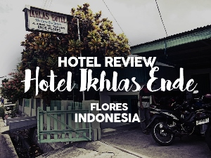 Hotel Review: Hotel Ikhlas, Ende, Flores - Indonesia