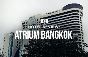 Hotel Review: Atrium Bangkok