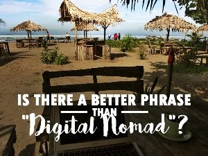 "Is there a better phrase than ""digital nomad""?"