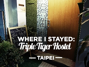 Hostel Review: Triple Tiger Hostel, Taipei