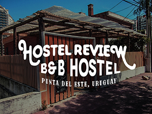 Hostel Review: B&B Hostel, Punta del Este - Uruguay