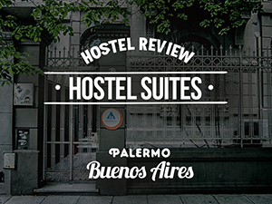 Hostel Review: Hostel Suites Palermo, Buenos Aires