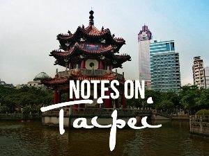 Notes on Taipei