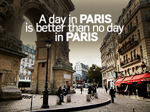 A day in Paris is better than no day in Paris