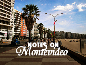 Notes on Montevideo
