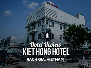Hotel Review: Kiet Hong Hotel, Rach Gia - Vietnam