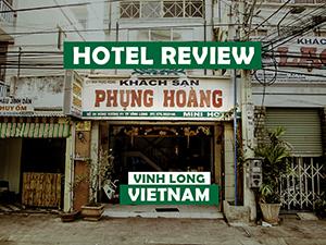Hotel Review: Phung Hoang Hotel, Vinh Long - Vietnam
