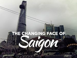 The changing face of Saigon