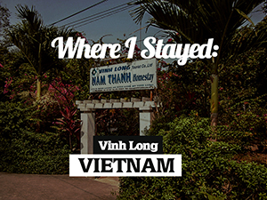 Nam Thanh Homestay, Vinh Long - Vietnam