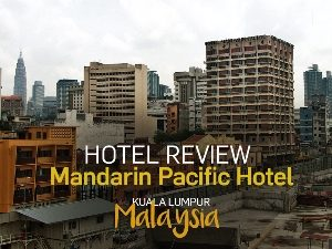 Mandarin Pacific Hotel, Kuala Lumpur - Malaysia