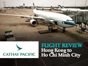 Cathay Pacific - Hong Kong to Ho Chi Minh City
