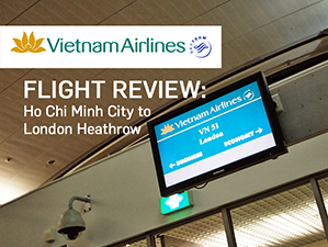 Flight Review: Vietnam Airlines – Ho Chi Minh City to London Heathrow