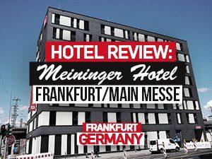Hotel Review: MEININGER Hotel Frankfurt/Main Messe, Frankfurt – Germany