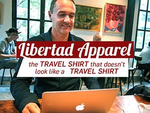 Libertad Apparel – the travel shirt that doesn't look like a travel shirt