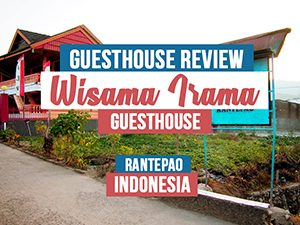 Guesthouse Review: Wisma Irama Guesthouse, Rantepao - Indonesia