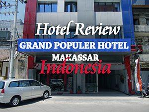 Hotel Review: Grand Populer Hotel, Makassar - Indonesia