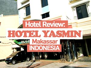 Hotel Review: Hotel Yasmin, Makassar - Indonesia