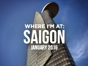 Where I'm At: Saigon – January 2016