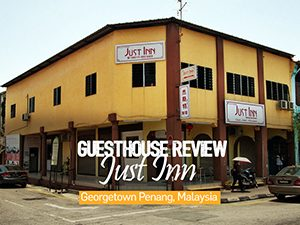 Guesthouse Review: Just Inn, Georgetown Penang – Malaysia