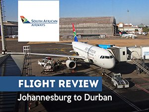 Flight Review: South African Airways - Johannesburg to Durban