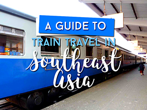 Travel by train in Southeast Asia